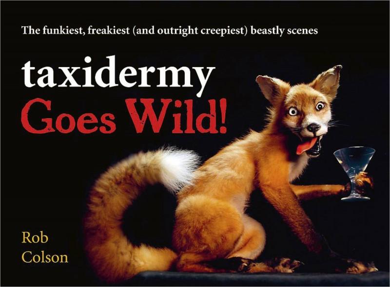 Taxidermy Goes Wild!