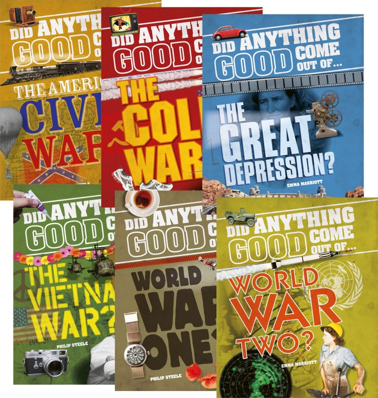 Did Anything Good Come Out of… : The American Civil War? • The Cold War? • The Great Depression? • The Vietnam War? • World War One? • World War Two?