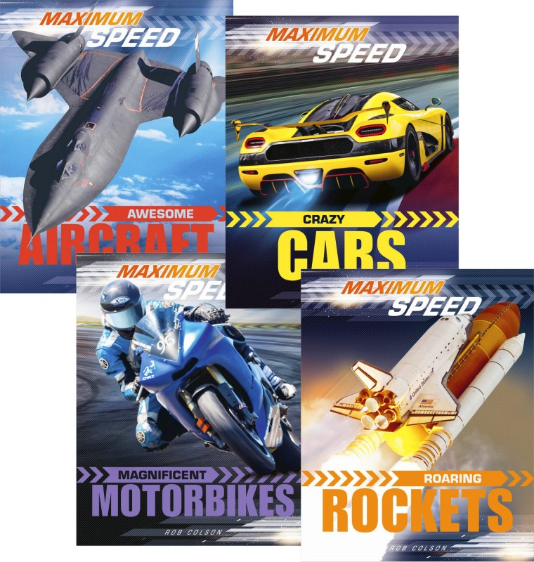 Maximum Speed: Awesome Aircraft • Crazy Cars • Magnificent Motorbikes • Roaring Rockets