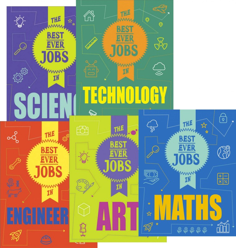 The Best Ever jobs in: Science • Technology • Engineering • Art • Maths